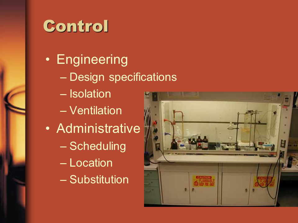 Control Engineering –Design specifications –Isolation –Ventilation Administrative –Scheduling –Location –Substitution