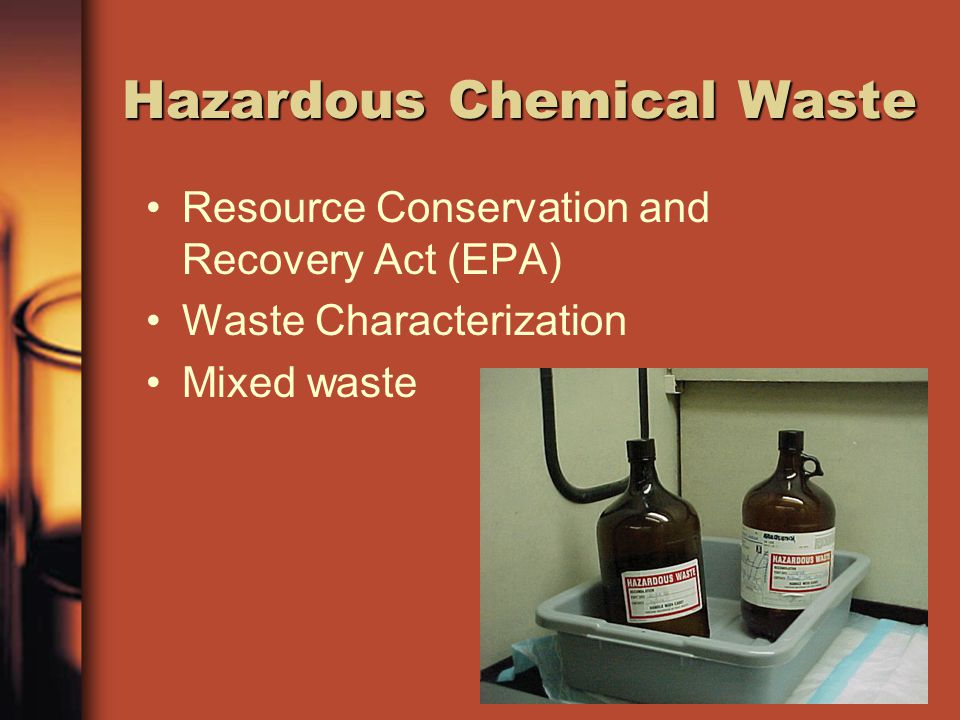 Hazardous Chemical Waste Resource Conservation and Recovery Act (EPA) Waste Characterization Mixed waste