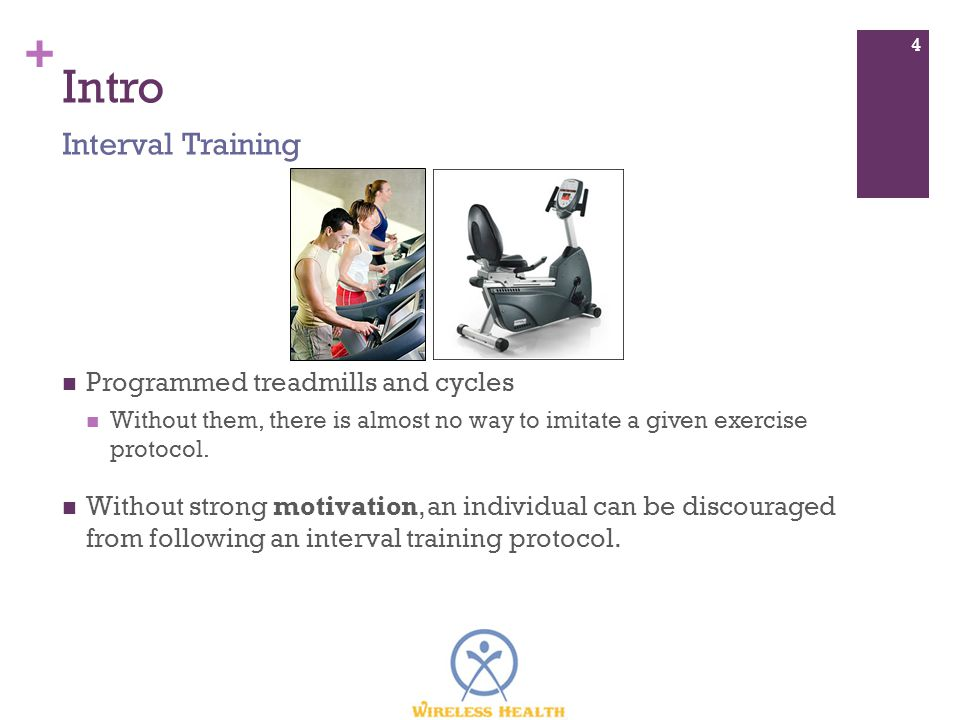 + Intro Programmed treadmills and cycles Without them, there is almost no way to imitate a given exercise protocol.