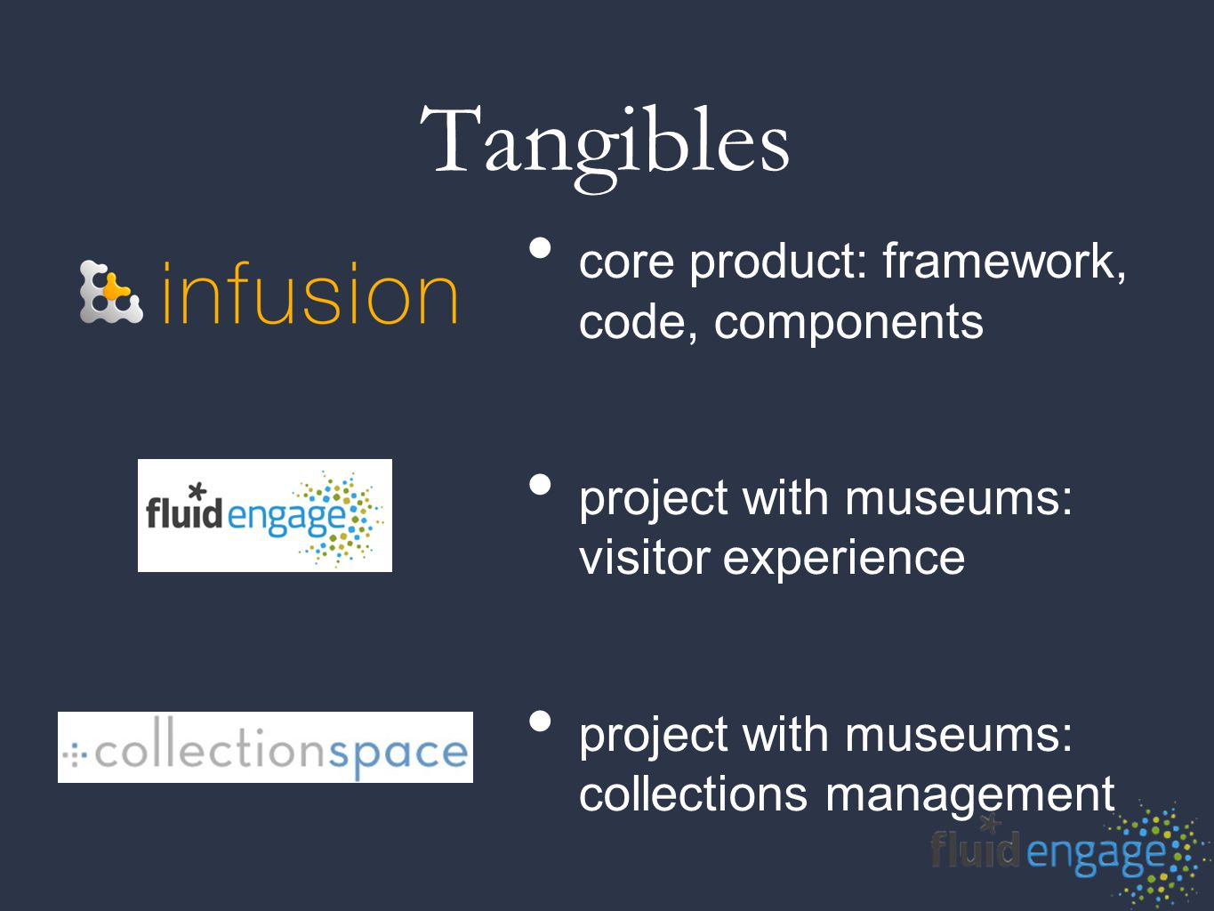 Fluid Engage Open source collaboration with museums Visitor engagement: learn and contribute Mobile apps and in-gallery kiosks Use phones visitors bring into the museum All built with open source Web technology