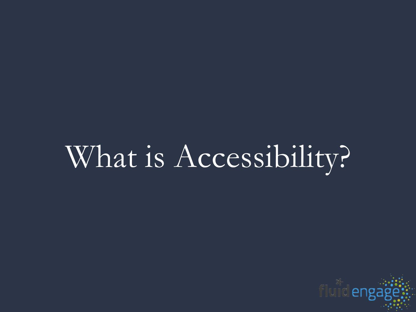 A New Definition Accessibility is the ability of the system to accommodate the needs of the user Disability is the mismatch between the user and the interface provided We all experience disability Accessible software = better software