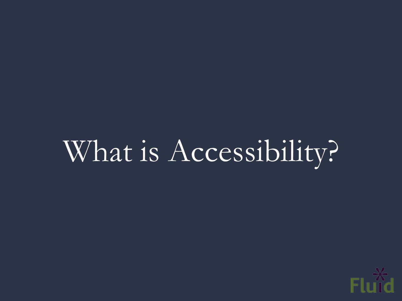 What is Accessibility