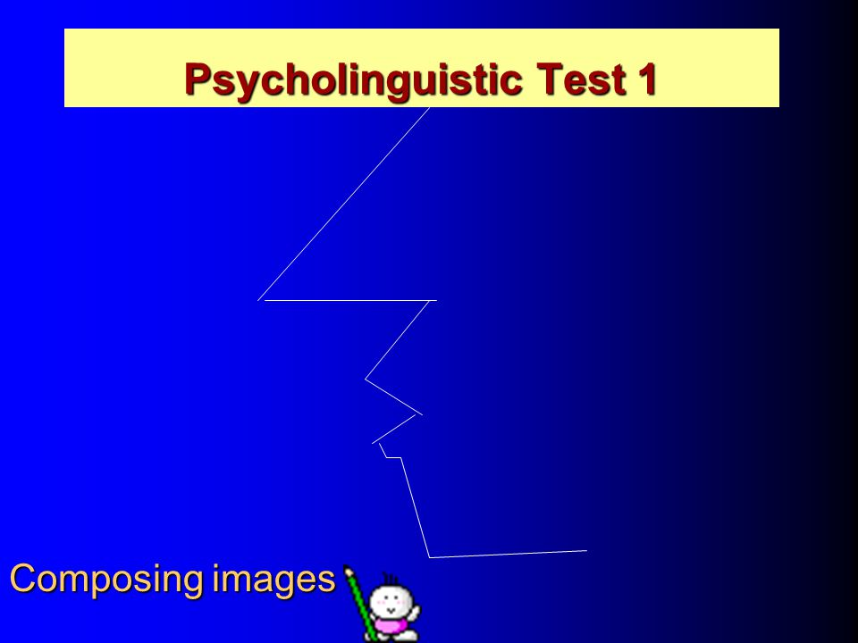 Psycholinguistic Test 1 Composing images