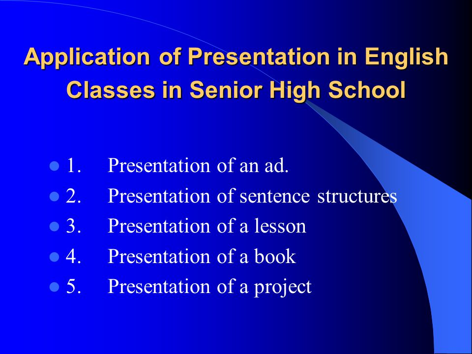 Application of Presentation in English Classes in Senior High School 1.