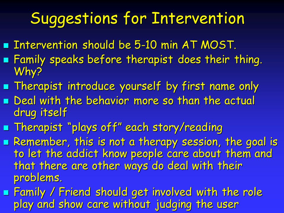 Suggestions for Intervention Intervention should be 5-10 min AT MOST.
