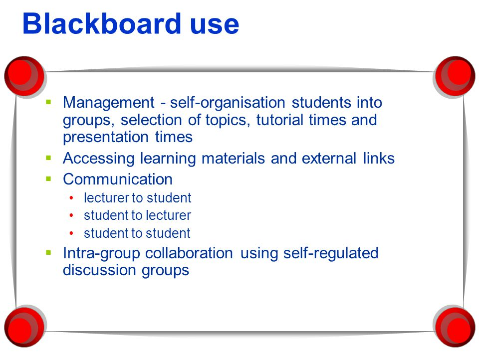 Collaborative Tools on Blackboard Discussion Board:Asynchronous Send Email:Asynchronous File Exchange:Asynchronous Virtual Chat:Synchronous