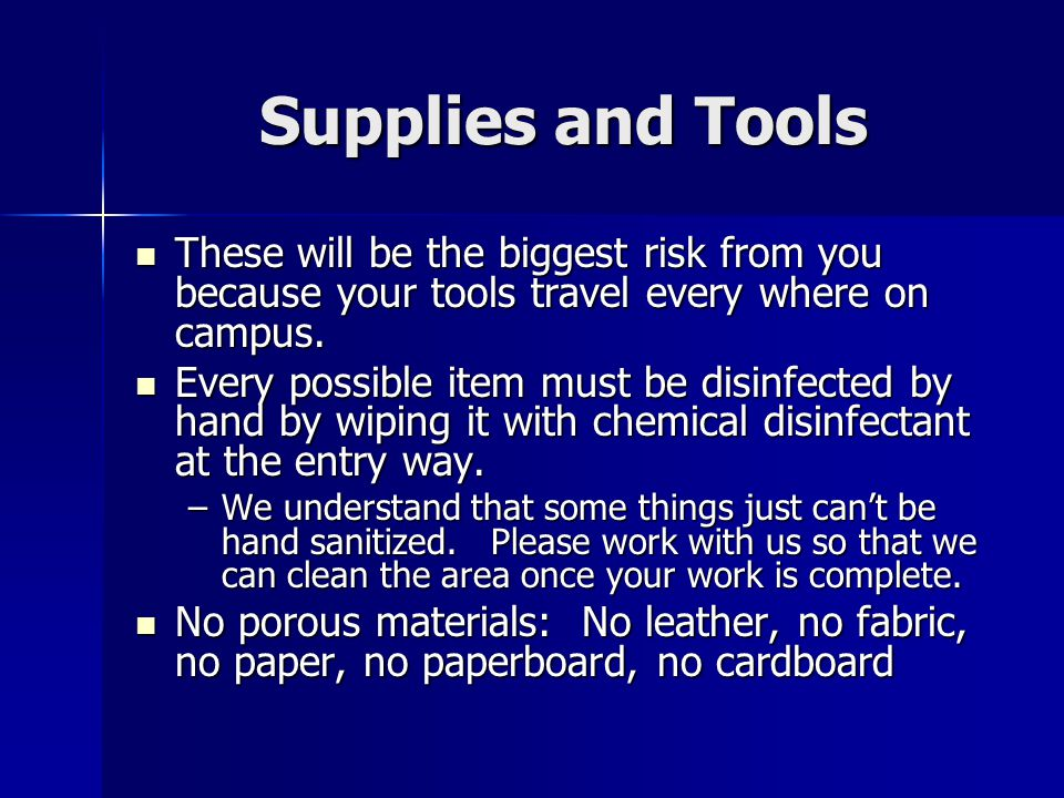 Supplies and Tools These will be the biggest risk from you because your tools travel every where on campus.