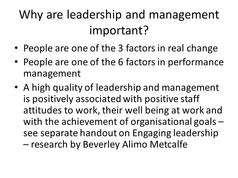 Why are leadership and management important.