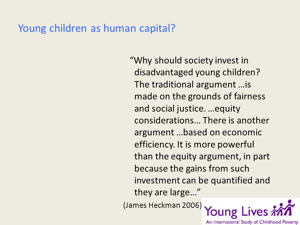 Young children as human capital. Why should society invest in disadvantaged young children.