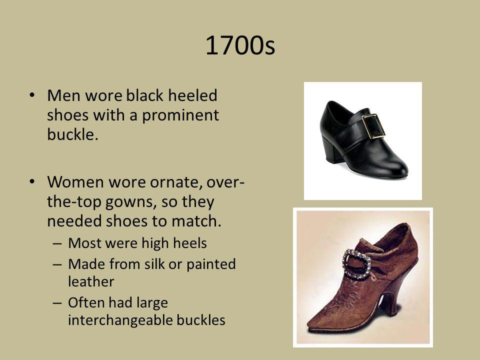 1800s Women wore flowing, comfortable dresses, so they had shoes to match – slippers.