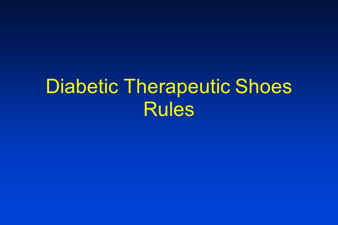 Diabetic Therapeutic Shoes Rules