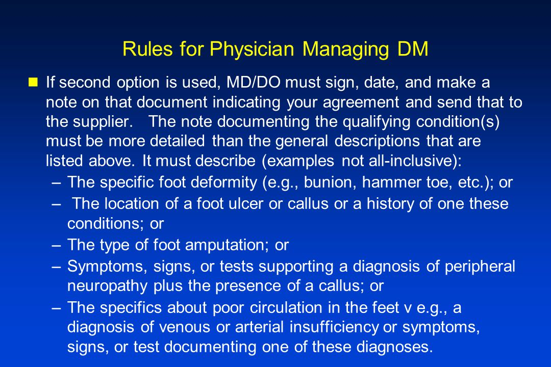 Rules for Physician Managing DM If second option is used, MD/DO must sign, date, and make a note on that document indicating your agreement and send t