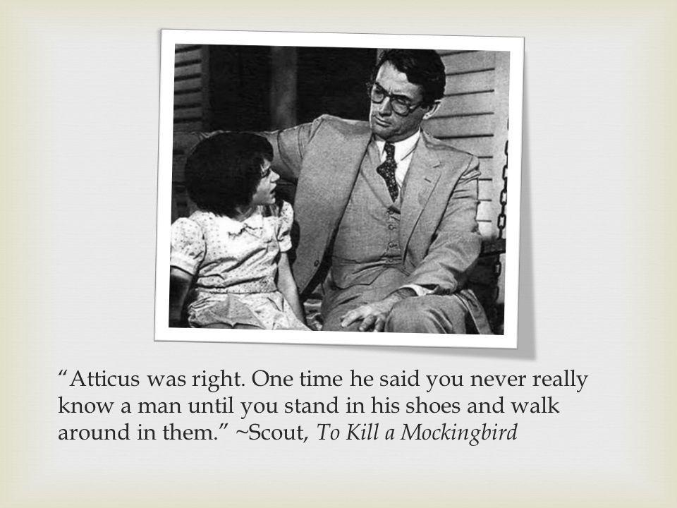 Atticus was right.