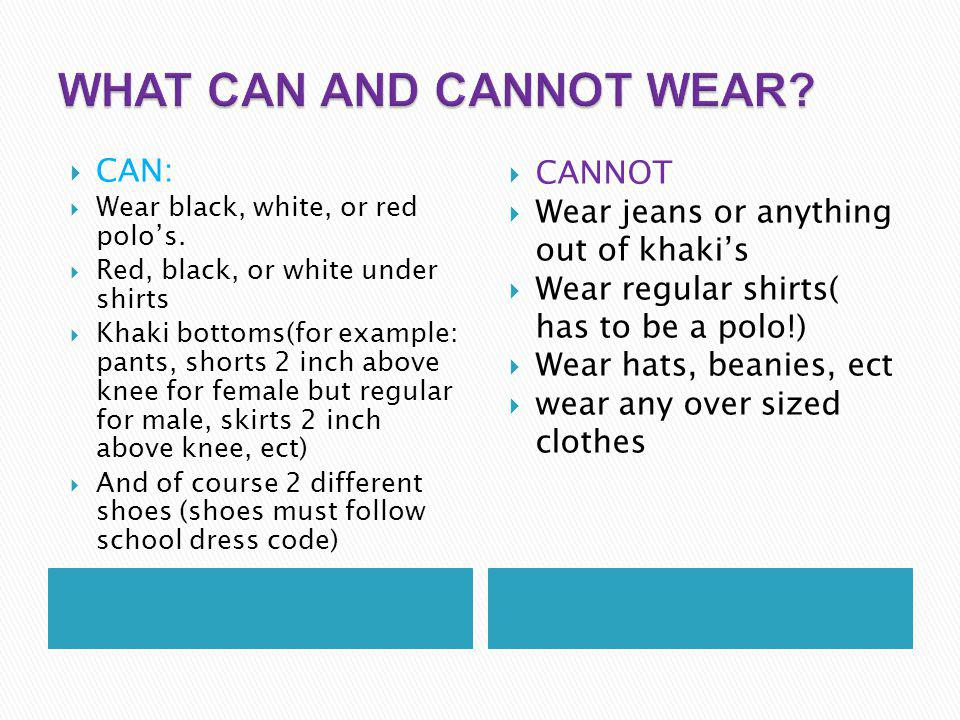 CAN: Wear black, white, or red polos.