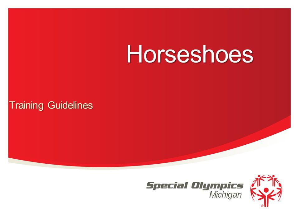 Michigan Horseshoes Training Guidelines