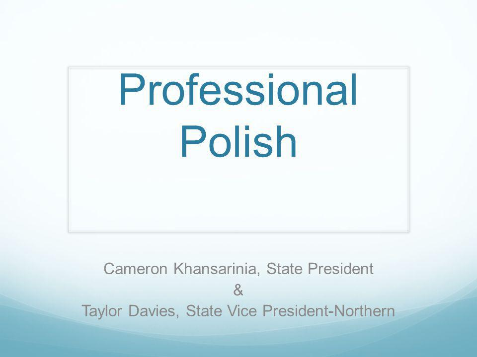 Professional Polish Cameron Khansarinia, State President & Taylor Davies, State Vice President-Northern