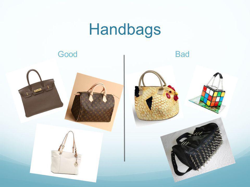 Handbags GoodBad