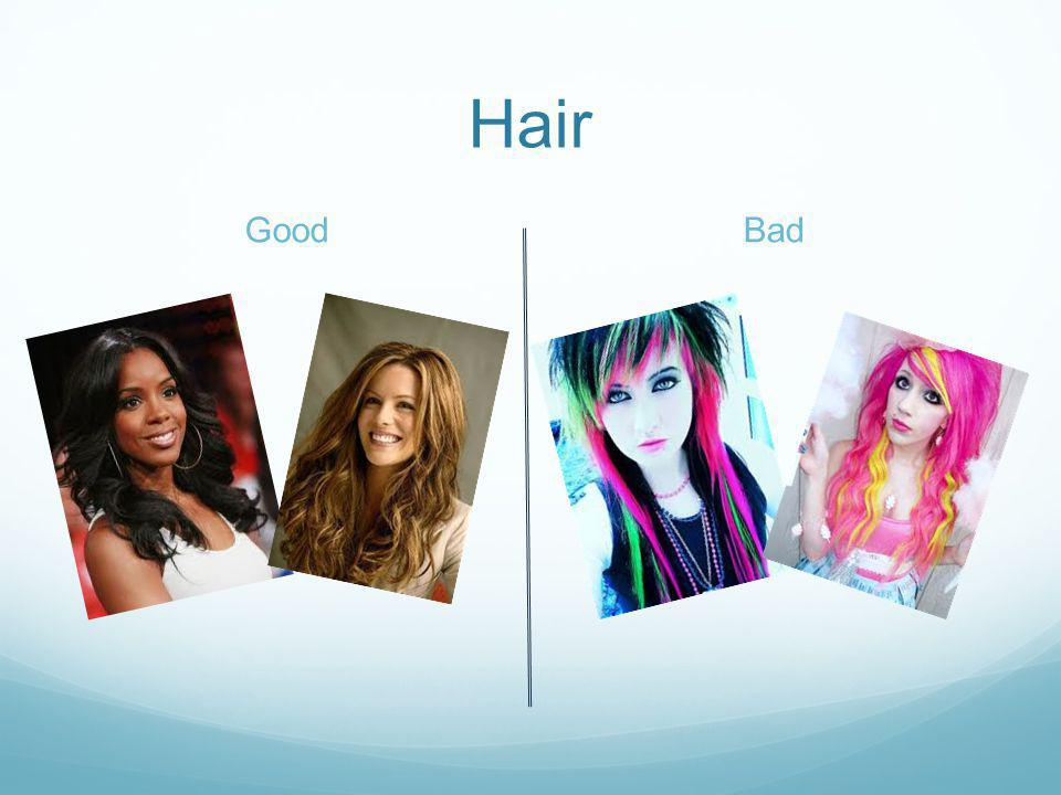 Hair GoodBad