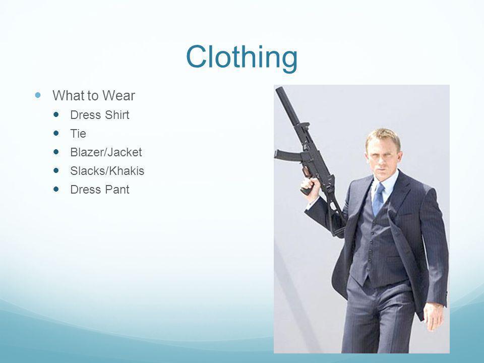 Clothing What to Wear Dress Shirt Tie Blazer/Jacket Slacks/Khakis Dress Pant