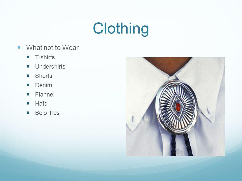 Clothing What not to Wear T-shirts Undershirts Shorts Denim Flannel Hats Bolo Ties