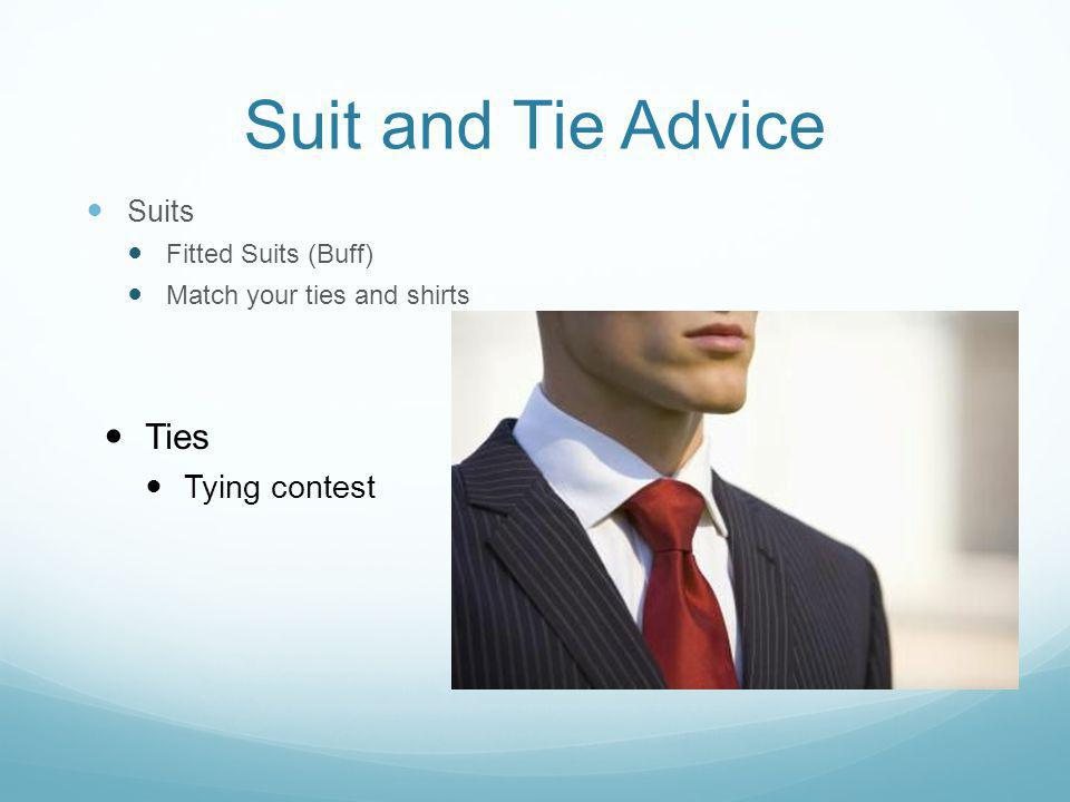 Suit and Tie Advice Suits Fitted Suits (Buff) Match your ties and shirts Ties Tying contest