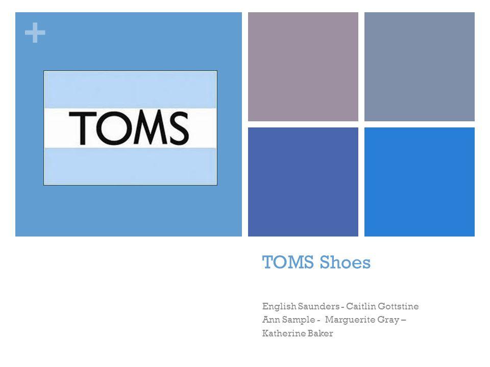 + TOMS Shoes English Saunders - Caitlin Gottstine Ann Sample - Marguerite Gray – Katherine Baker