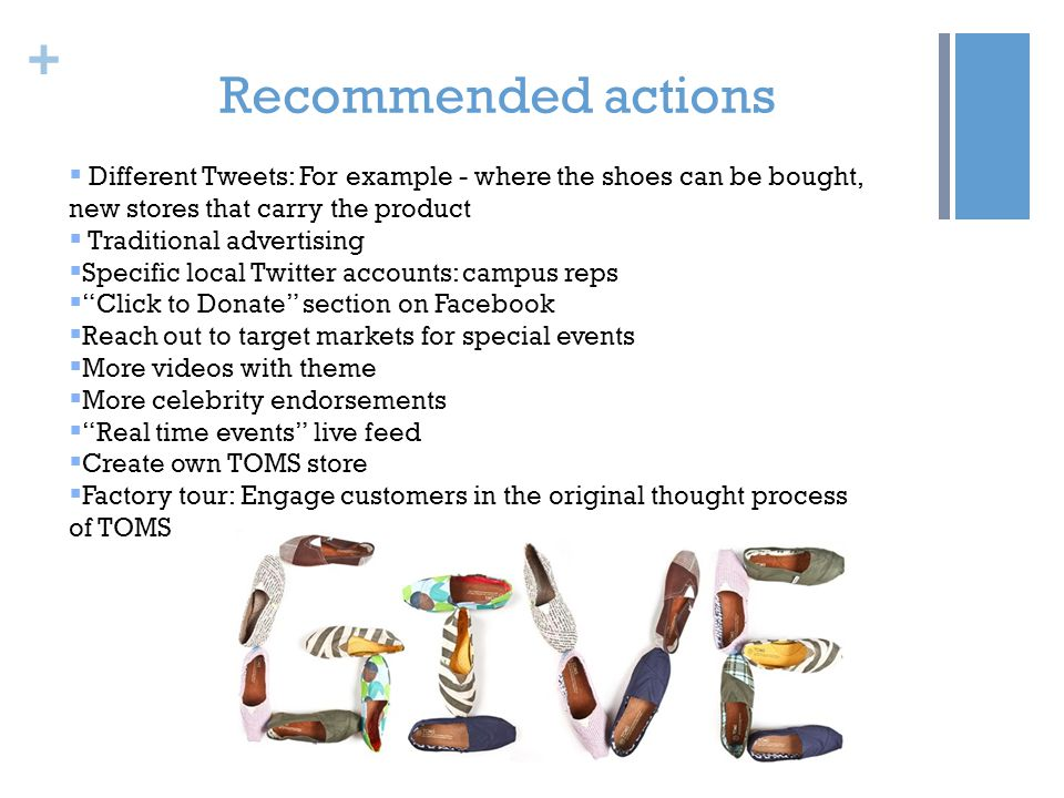 + Recommended actions Different Tweets: For example - where the shoes can be bought, new stores that carry the product Traditional advertising Specifi
