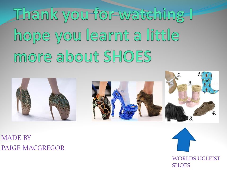 MADE BY PAIGE MACGREGOR WORLDS UGLEIST SHOES