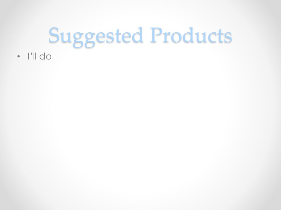 Suggested Products Ill do