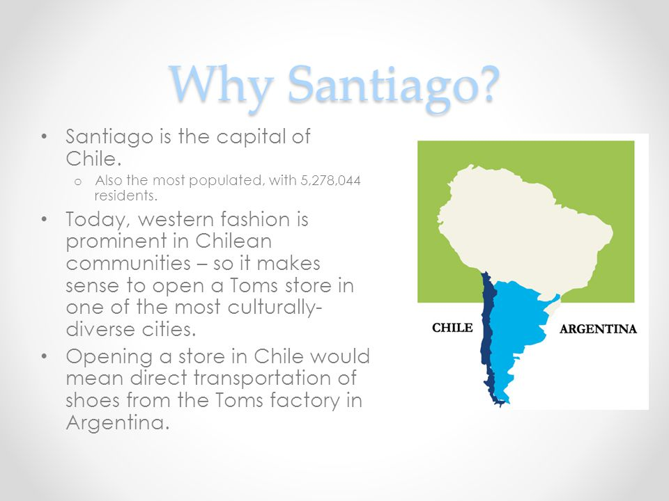 Why Santiago. Santiago is the capital of Chile.