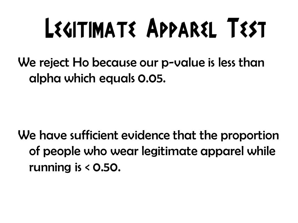 We reject Ho because our p-value is less than alpha which equals 0.05.