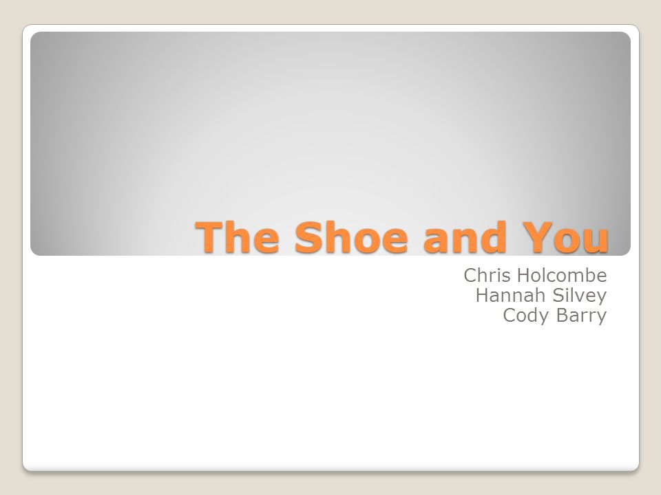 The Shoe and You Chris Holcombe Hannah Silvey Cody Barry