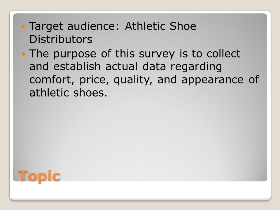 Continued Males: Willing to spend more money on shoes than women and typically own more pairs of athletic shoes.