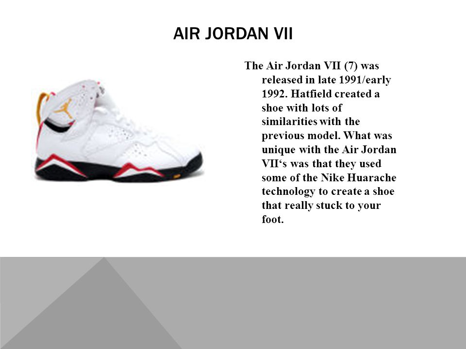 The Air Jordan VII (7) was released in late 1991/early 1992.