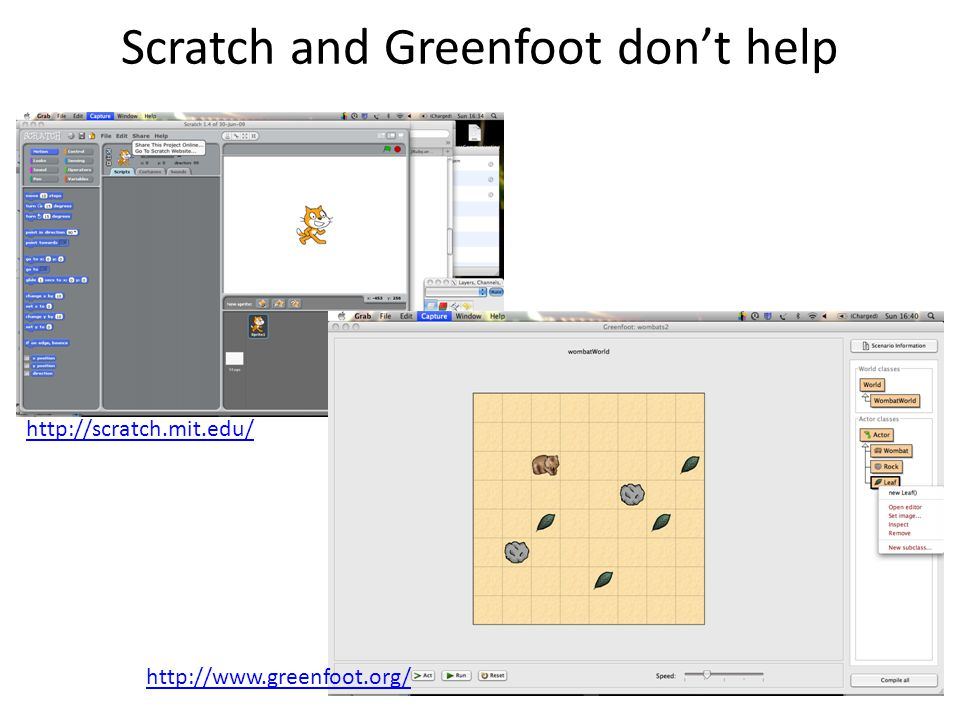 Scratch and Greenfoot dont help http://www.greenfoot.org/ http://scratch.mit.edu/