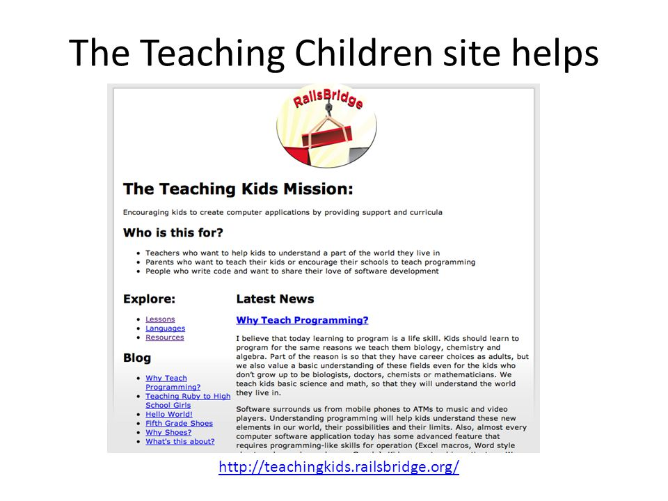 The Teaching Children site helps http://teachingkids.railsbridge.org/