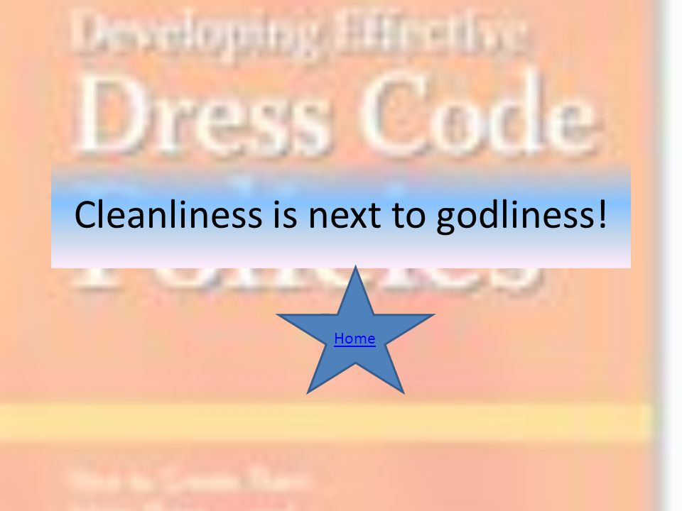 Cleanliness is next to godliness! End Home