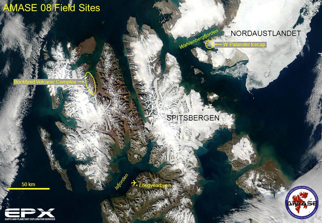 Longyearbyen Isfjorden Bockfjord Volcanic Complex W Palander Icecap Wahlenbergfjorden SPITSBERGEN NORDAUSTLANDET 50 km AMASE 08 Field Sites