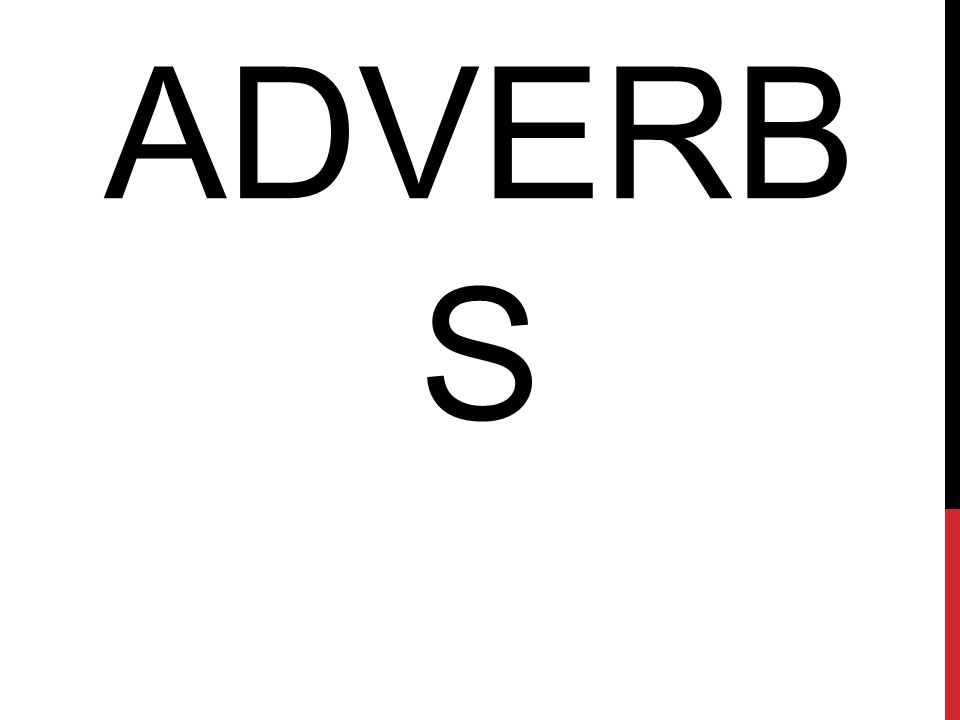 ADVERB S
