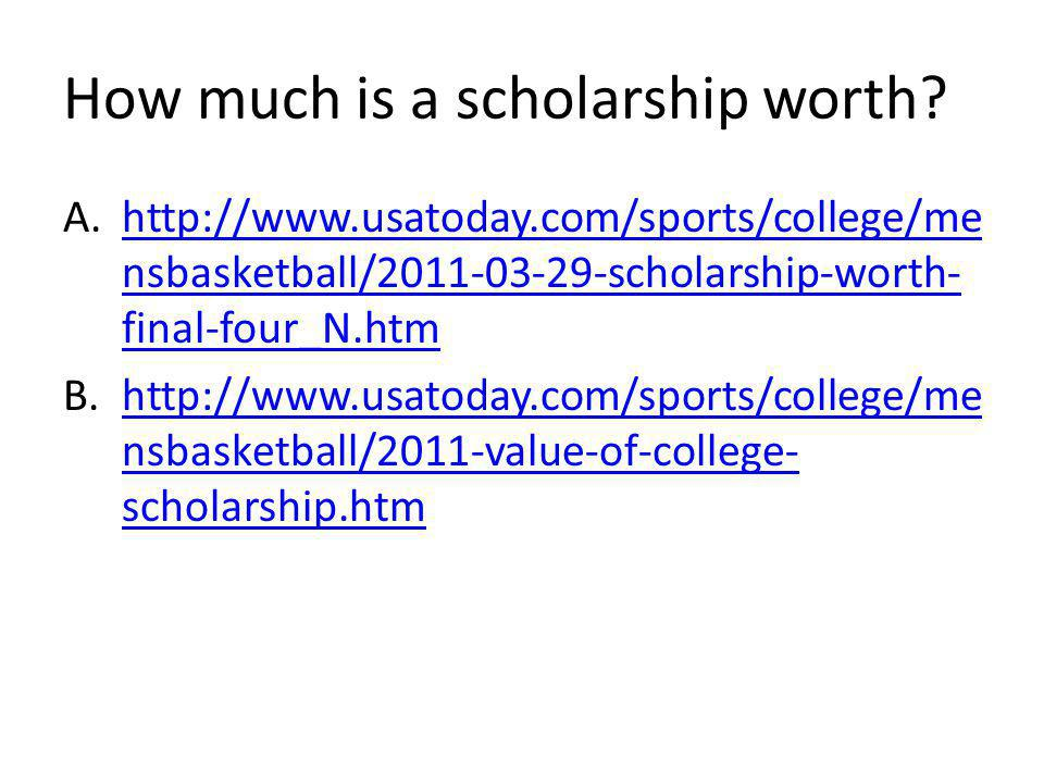 How much is a scholarship worth.