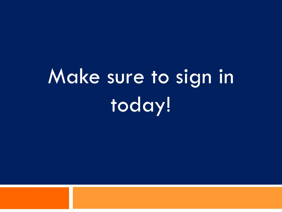 Make sure to sign in today!