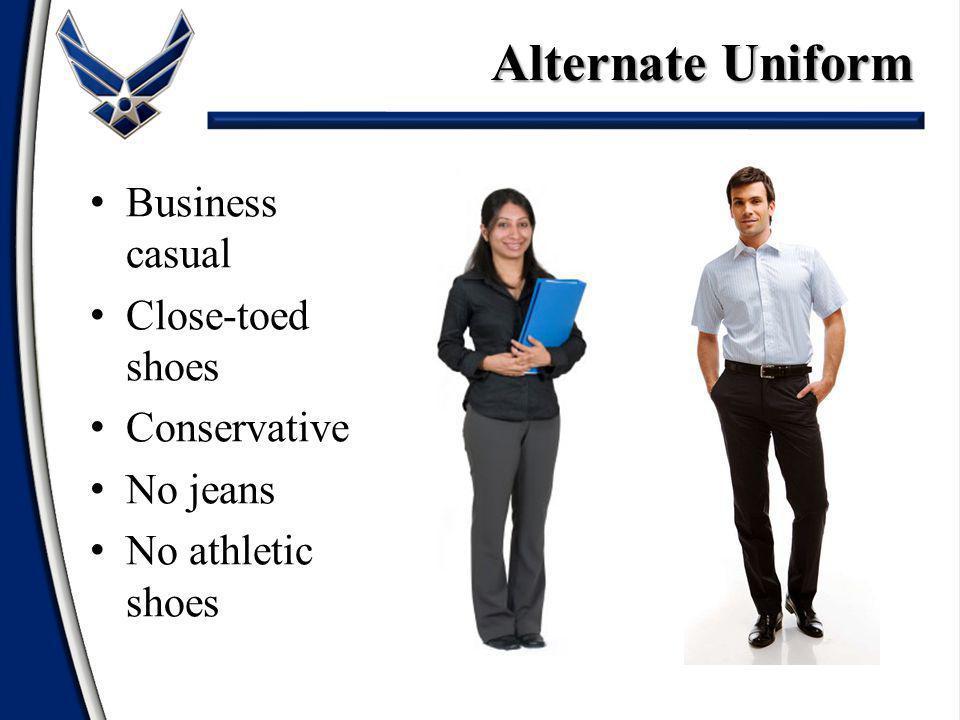 Business casual Close-toed shoes Conservative No jeans No athletic shoes Alternate Uniform