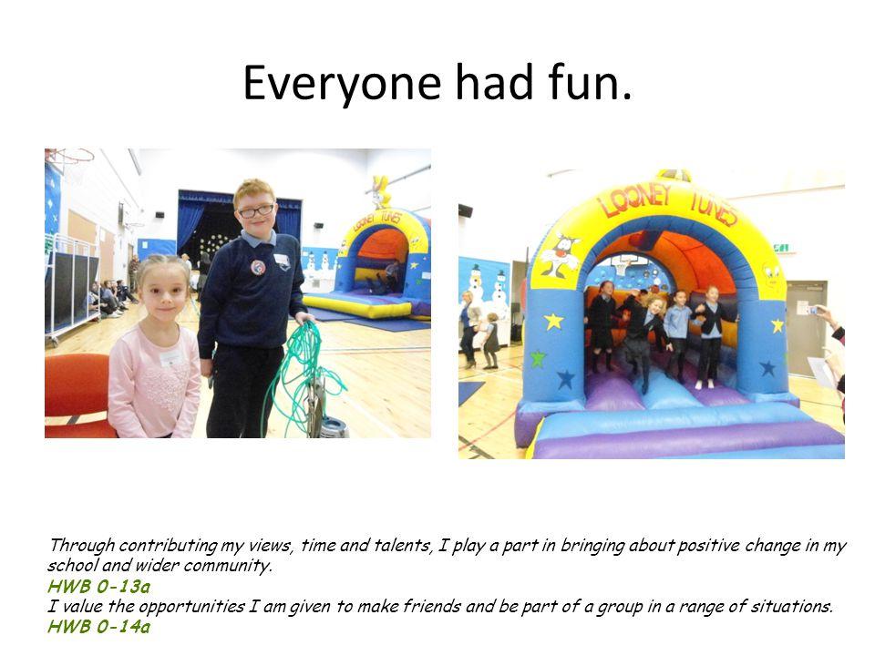 Everyone had fun.