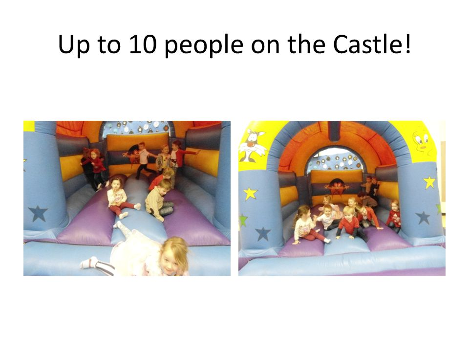 Up to 10 people on the Castle!