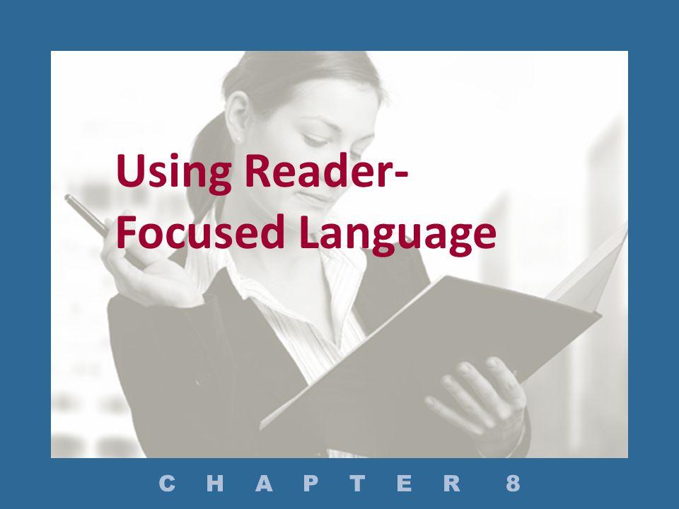 Using Reader- Focused Language C H A P T E R 8
