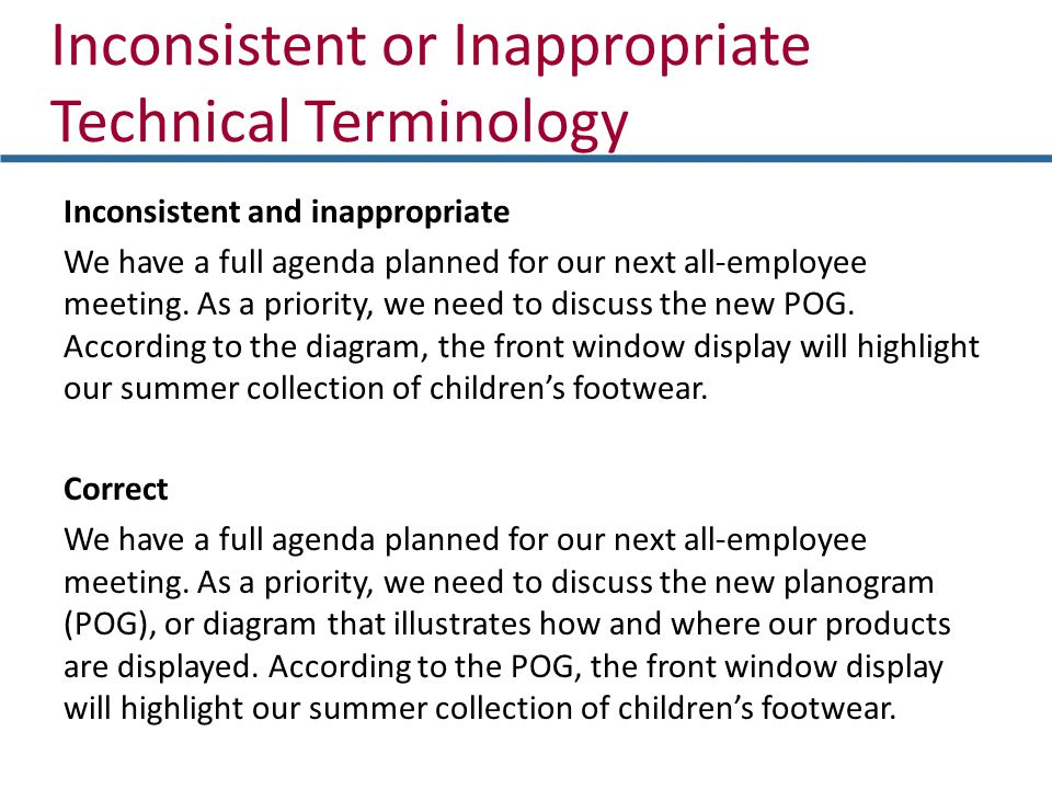 Inconsistent or Inappropriate Technical Terminology Inconsistent and inappropriate We have a full agenda planned for our next all-employee meeting. As