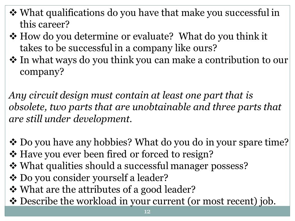 12 What qualifications do you have that make you successful in this career.