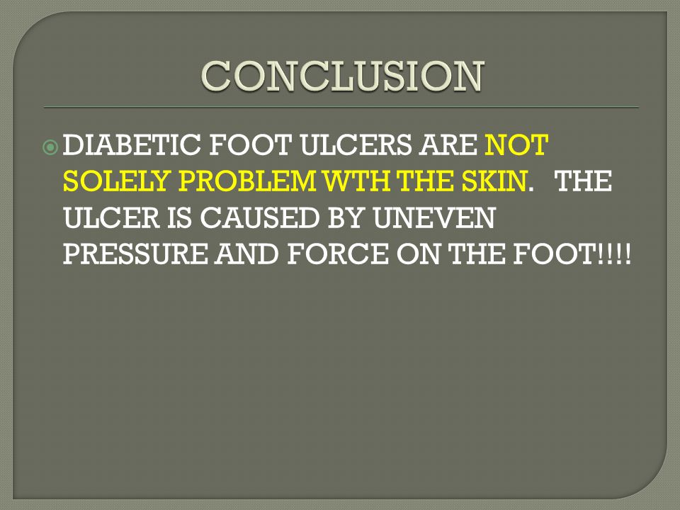 DIABETIC FOOT ULCERS ARE NOT SOLELY PROBLEM WTH THE SKIN.
