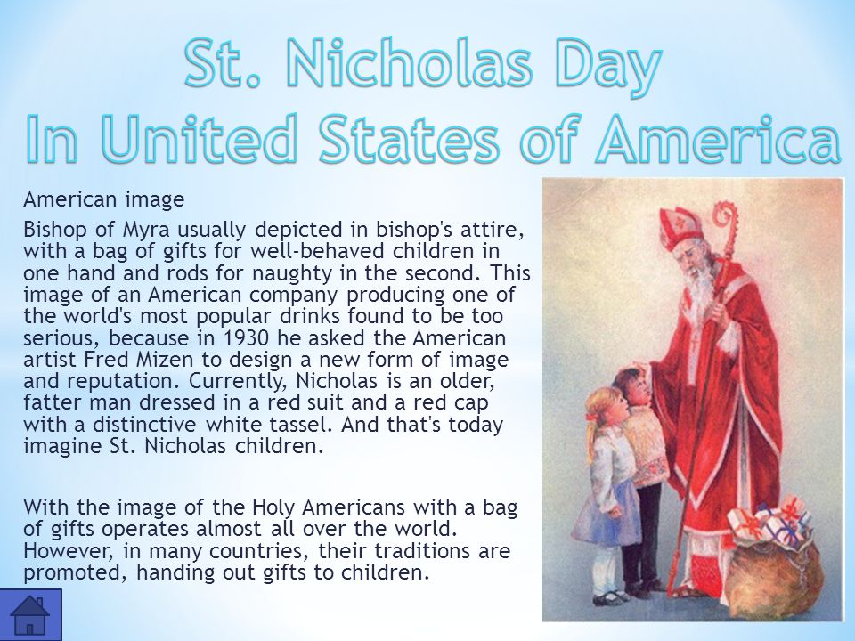 American image Bishop of Myra usually depicted in bishop's attire, with a bag of gifts for well-behaved children in one hand and rods for naughty in t