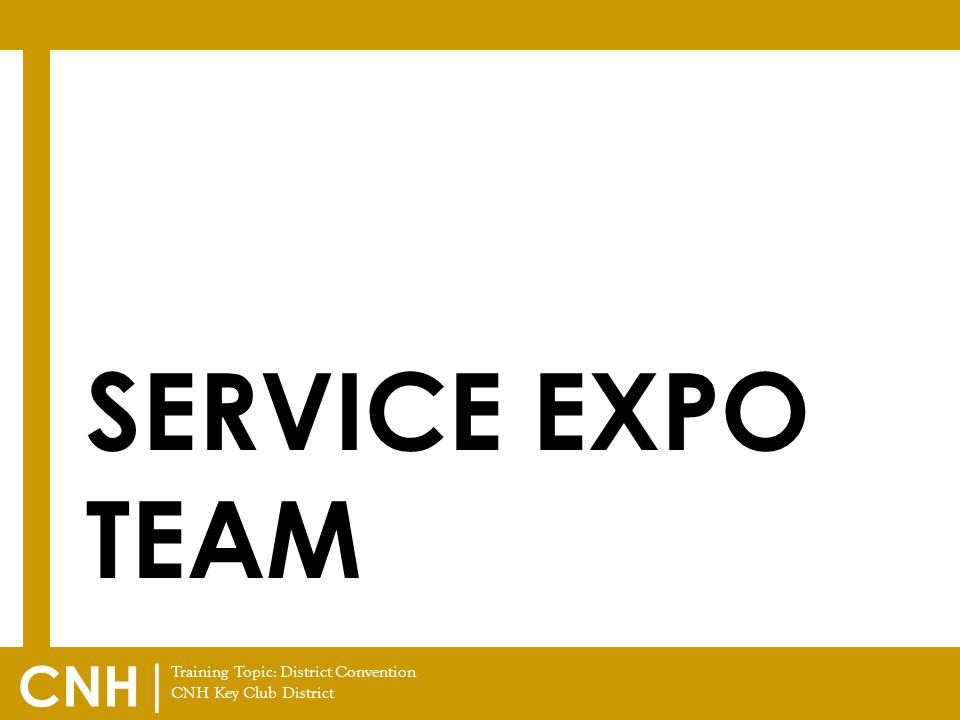 Training Topic: District Convention CNH Key Club District CNH | SERVICE EXPO TEAM